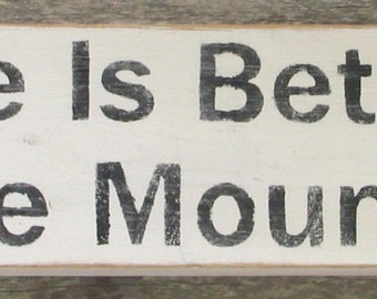 Life is Better in the Mountains Wooden Sign, Life is Better in the Mountains Distressed Sign, Life is Better in the Mountains Home Decor