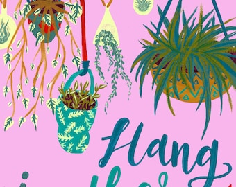 Hang In There Illustrated Print