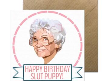 Slut Puppy Card • Funny Golden Girls Card • Golden Girls Birthday Card  • Golden Girls Card • Estelle Getty • Sophia Petrillo Card