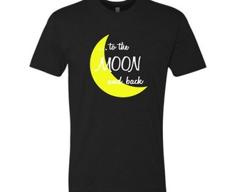 to the moon and back shirt. V-Neck or Crew Neck, CVC, Women's shirt, Next Level Brand CVC