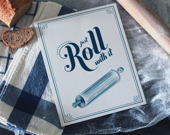 Just Roll With It Print