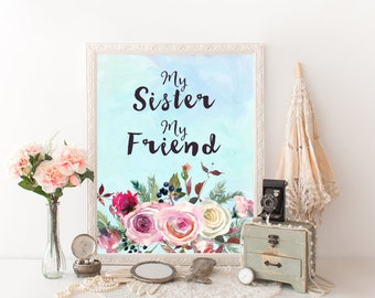 Sister Friend quote printable wall art digital download print modern room decor watercolor floral