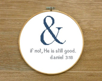 Bible Cross Stitch PATTERN. And if not, He is still good. Biblical Wisdom God Spirit Quote Cross Stitch Pattern. Instant Download.