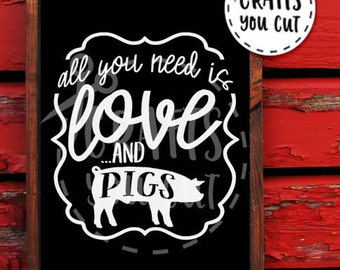 Pigs SVG Cut File All You Need Is Love And Pigs