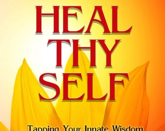 Heal Thy Self - 50% off COVER PRICE and a FREE e-Book!
