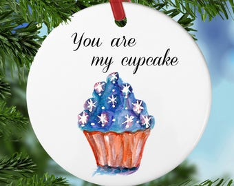 You are my cupcake, valentine gift, wall hanger, ornament, Cupcake ornament, free gift box, gift for her, gift for him