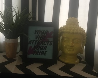 Your Vibe Attracts Your Tribe - Digital Download