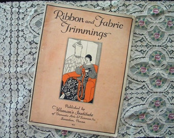 Original 1924 Ribbon and Fabric Trimmings Published by Woman's Institute of Domestic Arts and Sciences