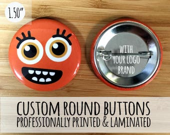"Custom Buttons, 1.50"" Round Custom Buttons,  Pin back buttons, pinback buttons, personalized buttons, customized buttons, logo buttons"