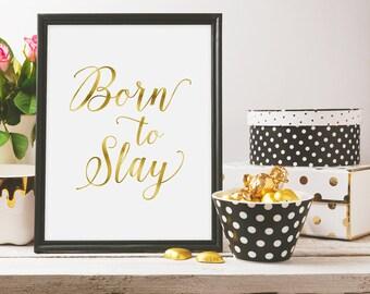 Gold Print Born To Slay | feminist print, printable, instant download, home decor, poster, digital print, girl power, nasty woman, feminism