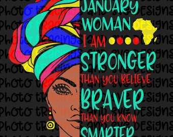 I'm a january woman Africa colorful woman braver stronger smarter svg for cricut or silhouette