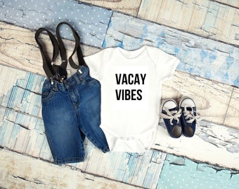 Vacay vibes graphic baby onepiece for newborn, 6 months, 12 months, and 18 months funny graphic baby bodysuit