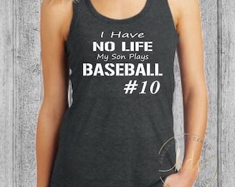 Baseball Mom/Funny Mom Shirt/Mom Baseball Shirt/I Have No Life My Son Plays Baseball/Womens Funny Baseball Shirt/ Racer Back Gym Tank Top