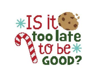 Is It Too Late To Be Good?  Counted Cross Stitch PDF Pattern
