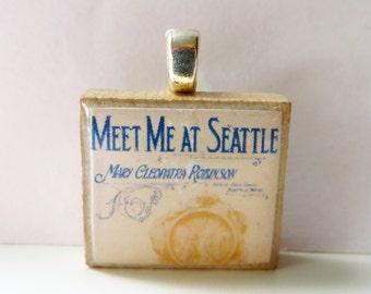 Meet Me At Seattle  - vintage Seattle sheet music Scrabble tile pendant