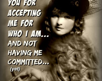 ACCEPTING ME.... Vintage photo... Prints and Greeting Cards     No Zen to Zany on prints