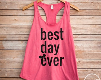 Best Day Ever Tank/Disney Shirt/Disney Vacation Shirt/Best Day Ever Racberback