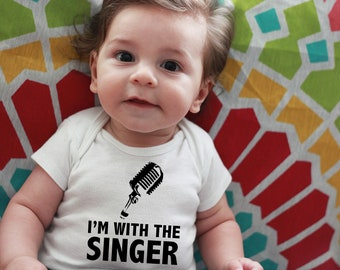 I'm With The Singer ~ Personalized Baby Bodysuit