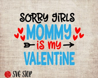 Valentines Day Sorry Girls Mommy Valentine SVG DXF PNG Eps Clip Art Cut Files for Silhouette Cricut Cutting Machines & Sublimation Printing