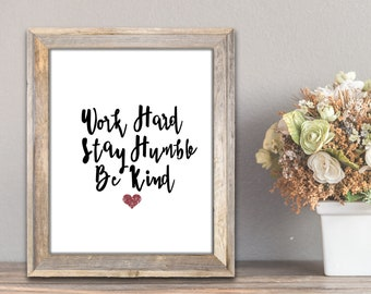 Work Hard, Stay Humble, Be Kind Inspirational Wall Art