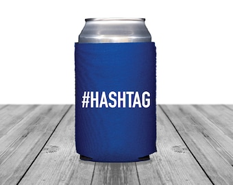 Neoprene Can Coolers, Personalized Coolies, Wedding Can Huggers, Custom, Wedding Hashtag, Hashtag Can Coolers, #HASHTAG, 1388