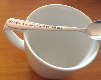 Note To Self Tea Helps,Tea Lovers Gift,Tea Connoisseur,Drink Tea,Custom Spoon,Gift for her,Gift for him,