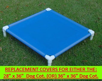 "REPLACEMENT Dog Cot COVERS For Custom Made PVC Frame Cots 13 Canvas Colors Or 8 Mesh Colors, Fits My 28""x36"" or 36""x36"" Dog Cot Not Included"