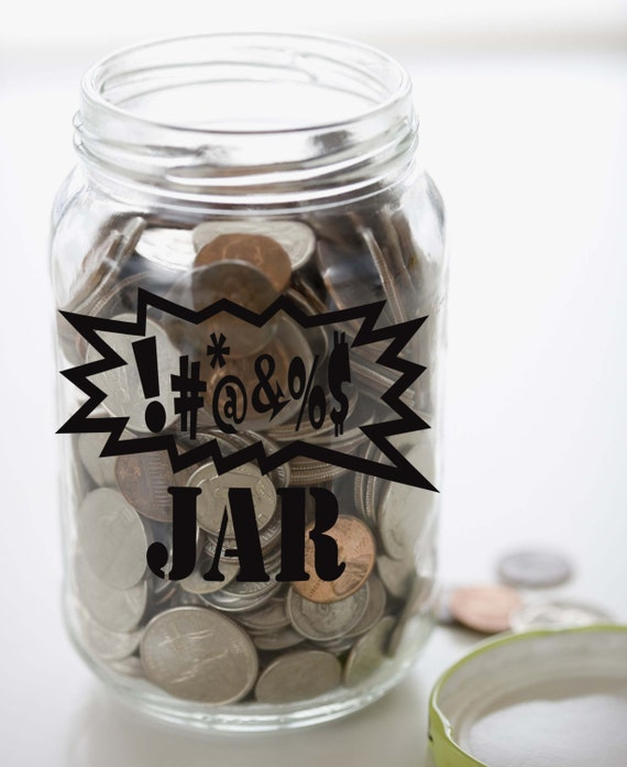 Make your own swear jar vinyl sticker decal 3 75h x