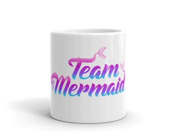Mermaid Coffee Mug - Team Mermaid Mug - Mermaid Birhday - Mermaid Gift - Mermaid Party - Mermaid Lover - Mermaid Tail Mug