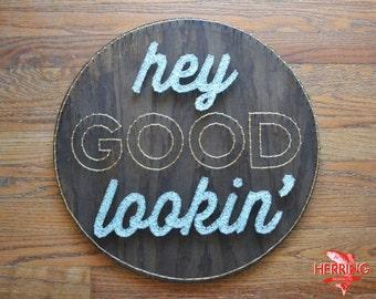 Hey Good Lookin' String Art - Hank Williams Nail Art - Country Song Wood Art