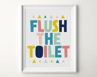 Bathroom Print, Flush The Toilet, Printable Kids Print, Nursery Poster,  Printable Wall Art, Digital Download, Nursery bathroom, Kids Print