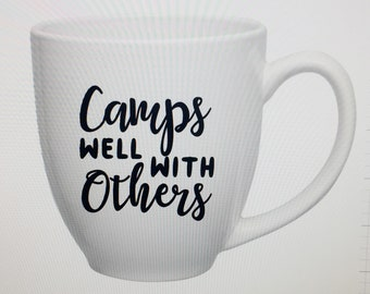 Camps Well With Others Vinyl Decal