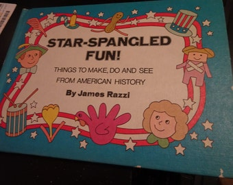 STAR SPANGLED FUN * Dozens of Step by Step Easy Projects * Vintage Hardcover Book Parents Magazine Press 1976 * Childrens Scholastic Classic
