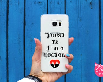 Samsung galaxy Trust me, I am a doctor note 8 case clear samsung note 8 case Samsung Note Edge Galaxy J3 2017 Galaxy J7 Galaxy S8 Plus case
