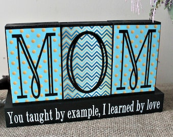 Gifts For Mom, Mother's Day Gift, Mom Birthday Gift, Gifts for Her, You taught by example, I learned by love, Mom Sign, Mom Christmas Gift