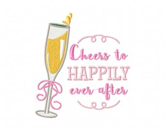 Cheers to Happily Ever After Champagne - Champagne Toast Collection #07 - Machine Embroidery Design