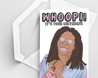 Birthday Greeting Card, Whoopi Birthday Card, Happy Birthday Card, B-day Greeting Card, Pun Inspired Greeting Card, It's Your Birthday Card