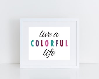Kate Spade Inspired Quote Printable - Instant Download - Live a Colorful LIfe - High Resolution JPEG & PDF