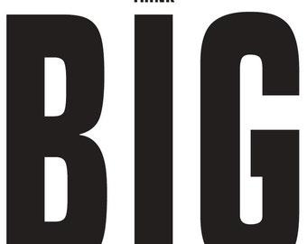 Think Big - PRINT AT HOME