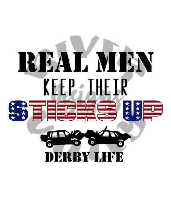 real men keep their sticks up demolition derby smash up