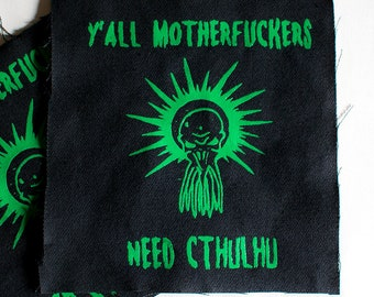 "Y'all motherfu***rs need Cthulhu - Punk patch - medium size 6""x6"""