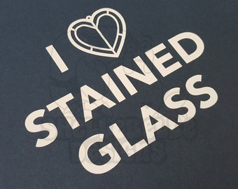 Vinyl Vehicle Decal - I Love Stained Glass