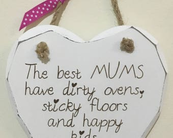 Best Mums Sticky floors Gift Chic Hand finished Wooden Hanging Heart Plaque *P132*