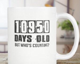 30th Birthday Mug Gift Birthday Gift Coffee Mug Tea Cup 11oz