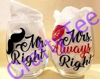 Mr. Right and Mrs. Always Right stemless wine glass set.