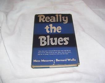 Really the Blues by Mezz Mezzrow and Bernard Wolfe 1st ed 1946 HC/DJ  Blues History Vintage