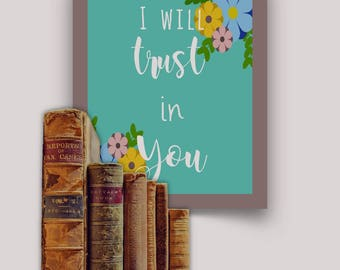 I will trust in You digital print
