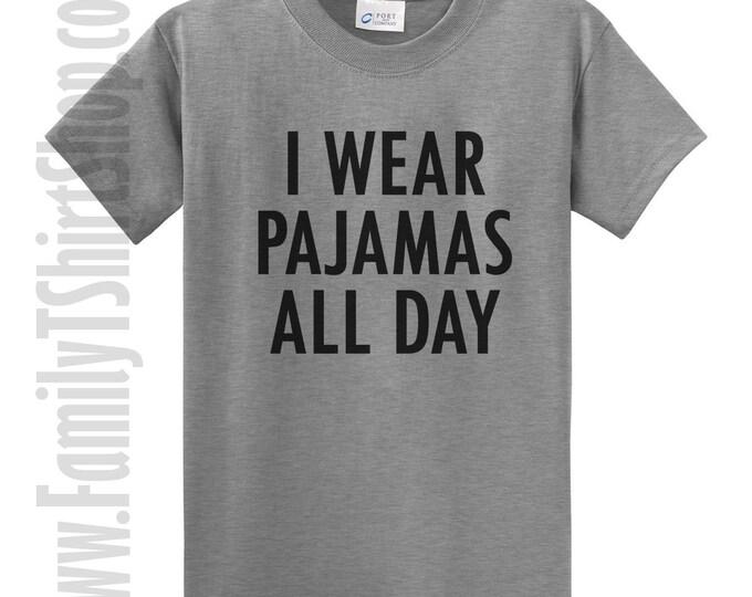 I Wear Pajamas All Day T-Shirt