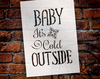 Baby It's Cold Outside - Funky - Word Art Stencil - Select Size - STCL2088 - by StudioR12
