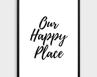 Our Happy Place Print | Printable Quote, New Home Gift, Home Decor, Printable Quote, Living Room Decor, Funny Printable, Printable Art